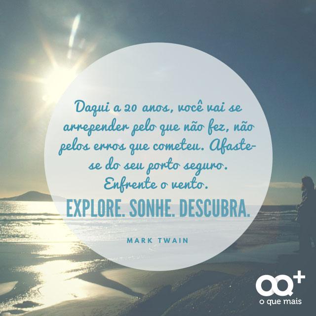 Explore. Sonhe. Descubra.